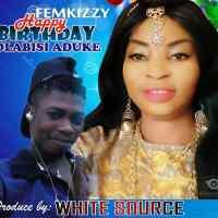 Femkizzy - Happy Birthday Olabisi Aduke
