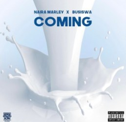 Naira Marley - Coming Ft Busiswa Lyrics + Free Mp3 Download