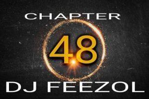 DJ FeezoL Chapter 48 2019 Mp3 Download