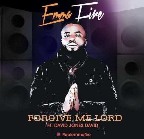 Emma Fire - Forgive Me Lord Ft. David Jones David