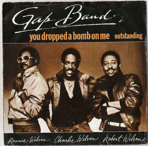 The Gap Band – You Dropped A Bomb On Me / Outstanding (1982, Vinyl) -  Discogs