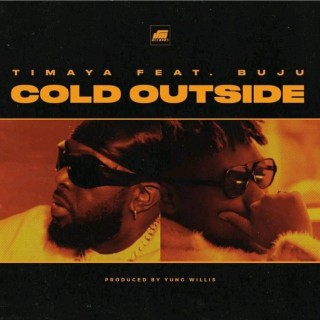 Timaya – Cold Outside Ft Buju (MP3 Download)