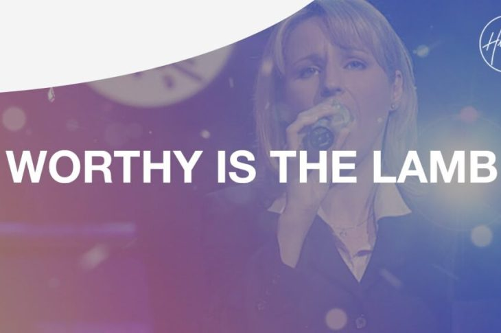 Worthy Is The Lamb by Hillsong Worship Video and Lyrics