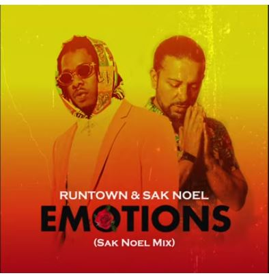 runtown & sak noel emotions