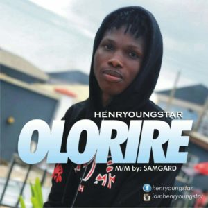 Mp3 Download Henryoungstar – Olorire [Audio]
