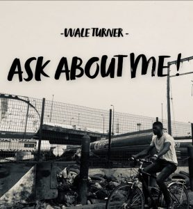 Wale Turner Ask About Me