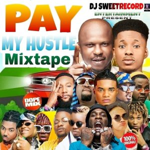 Pay My Hustle Mix By Dj Sweet Record