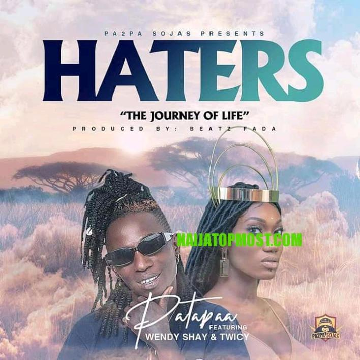 Patapaa Haters (The Journey Of Life)