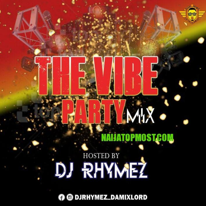 Dj Rhymes The Vibe Party Mix
