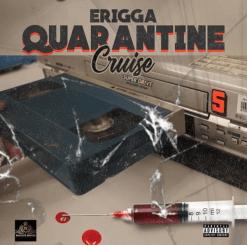 MP3: Erigga – Quarantine Cruise
