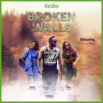 DOWNLOAD: 🔥Broken Walls – Nollywood Movie