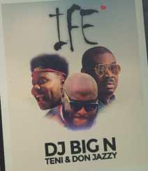 MP3: DJ Big N Ft. Teni & Don Jazzy – Ife