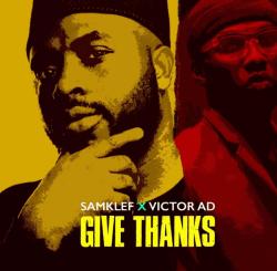 MP3: Samklef ft. Victor AD – Give Thanks