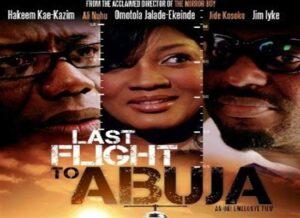 Last Flight To Abuja – Nollywood Movie