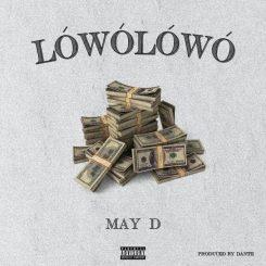 MP3: May D – Lowo Lowo