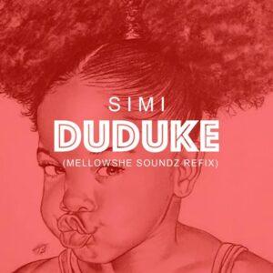 Simi – Duduke (Mellowshe Soundz Refix)