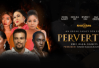 Perverted – Nollywood Movie