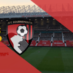 Watch Live: Manchester United Vs Bournemouth (Stream Now)