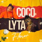 MP3: Coco ft. Lyta – Flavor (Prod by KillerTunes)
