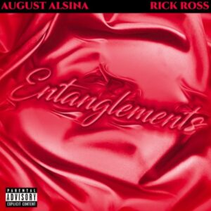 August Alsina Ft. Rick Ross Entanglements. Mp3 download