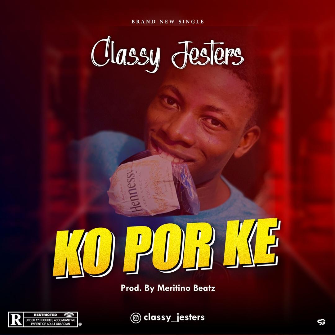 Classy Jesters Ko por ke mp3 download