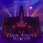 Maleek-Berry – Isolation-Room