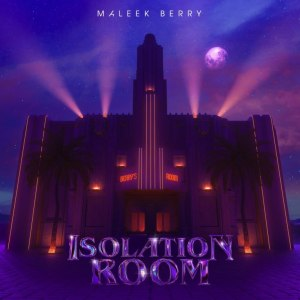 Maleek-Berry – Isolation-Room