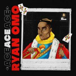 ALBUM: Ryan Omo – Ace EP (MP3/ZIP)