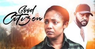 DOWNLOAD: Good Citizen – Nollywood Movie