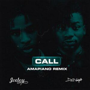 Joeboy Ft Dj Voyst – Call Remix mp3