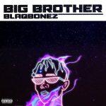 MP3: Blaqbonez – Big Brother