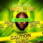 DOWNLOAD: DJ Big N – Big Brother Naija 2020 (Lockdown Mixape)