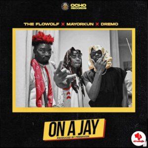 The FlowolF ft. Mayorkun x Dremo – On A Jay mp3