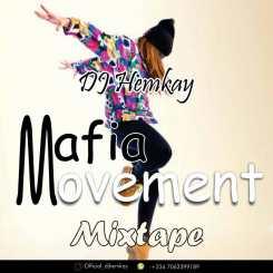 MIXTAPE: DJ HemKay – Mafia Movement
