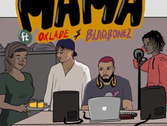 DJ K3yz ft Oxlade & Blaqbonez Mama mp3 download