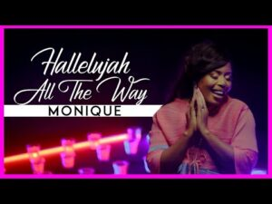 MoniQue Halleluyah All The Way mp3 download