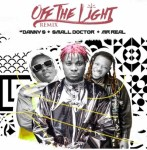 MP3: Danny S Ft Small Doctor x Mr Real – Off The Light (Remix)