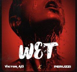 MP3: Victor AD Ft. Peruzzi – Wet