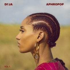 EP: Di'Ja – Aphropop Vol. 1 (Zip File)