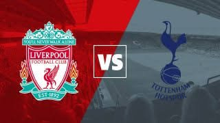 STREAM LIVE: Liverpool Vs Tottenham Watch Now Premier ...