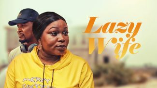 DOWNLOAD: Lazy Wife – Nollywood Movie