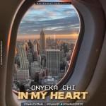 [Music] Onyeka Chi – In My Heart