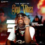 [Mixtape] DJ Yemyht – Best Of Seyi Vibez Mix 2021