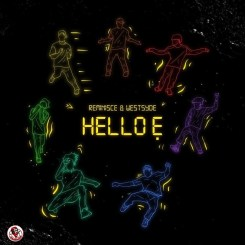 [Music] Reminisce ft. Westsyde – Hello E