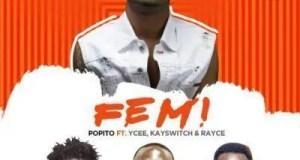 Popito - FEMI ft Ycee, KaySwitch & Rayce [AuDio]