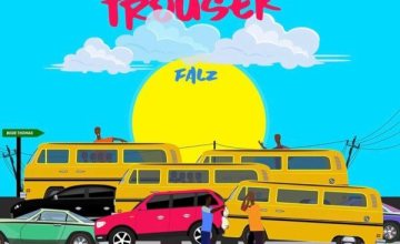 LYRICS: Falz – One Trouser