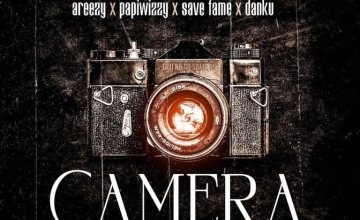 Danny S ft. Areezy, Papiwizzy, Save Fame & Danku – Camera