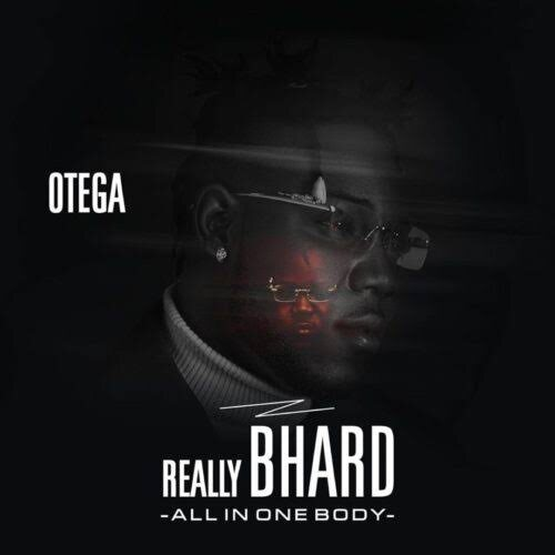 FULL ALBUM: Otega – Really Bhard