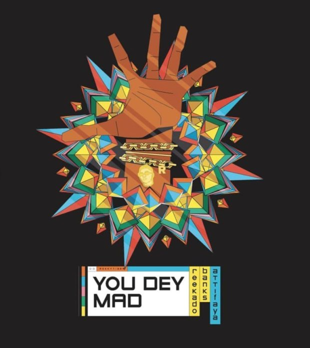 Reekado Banks ft. Attifaya – You Dey Mad