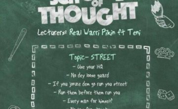 Real Warri Pikin ft. Teni – School Of Thought